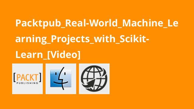 آموزش پروژه های دنیای واقعی یادگیری ماشینی باScikit-Learn